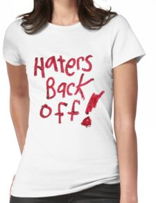 Haters Back Off! Womens Fitted T-Shirt