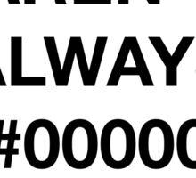 Things aren't always #00000 and #FFFFF Sticker