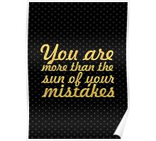 You are more than the sun of your mistakes Poster