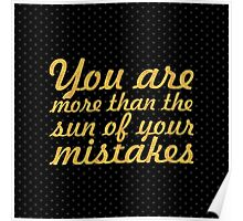 You are more than the sun of your mistakes (Square) Poster