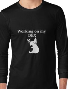 Working on my DEX, white - D&D stats Long Sleeve T-Shirt