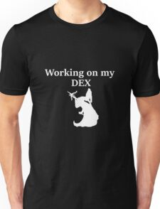 Working on my DEX, white - D&D stats Unisex T-Shirt