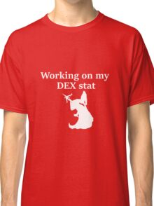 Working on my DEX stat, white - D&D stats Classic T-Shirt