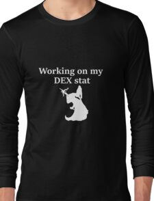 Working on my DEX stat, white - D&D stats Long Sleeve T-Shirt