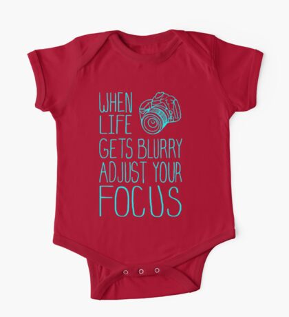 When Life Gets Blurry Adjust Your Focus One Piece - Short Sleeve