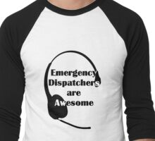 Dispatchers Are Awesome Men's Baseball ¾ T-Shirt
