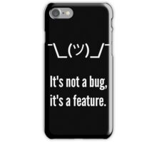 Shrug It's not a bug, it's a feature. White Text Programmer Excuse Design iPhone Case/Skin