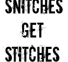 Snitches get Stitches  by nomeremortal