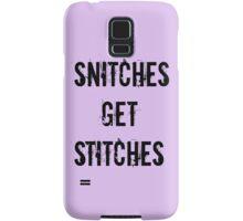 Snitches get Stitches  Samsung Galaxy Case/Skin