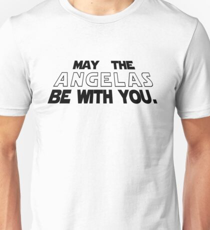 May the Angelas be with you Unisex T-Shirt