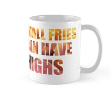 Why order small fries when you can have large thighs? Mug