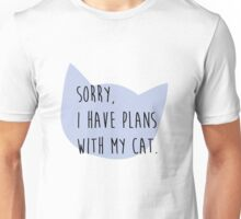 Sorry, I Have Plans With My Cat Unisex T-Shirt