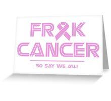 Frak cancer - Fuck Cancer Greeting Card