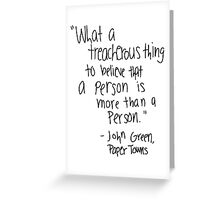 PT - To Believe a person is more than a person Greeting Card