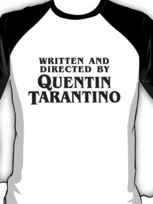 Written and Directed by Quentin Tarantino (dark) T-Shirt