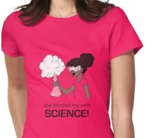 She Blinded me with Science!  Womens Fitted T-Shirt