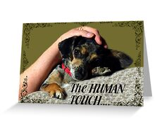 The Human Touch Greeting Card