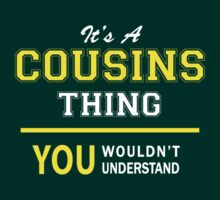 It's A COUSINS thing, you wouldn't understand !! by satro