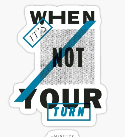 The Wire - When it's not your turn Sticker