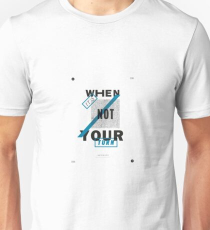 The Wire - When it's not your turn Unisex T-Shirt
