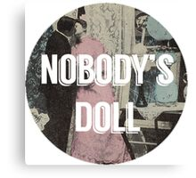 Nobody's Doll  Canvas Print