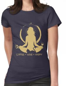 Coffee + Wine = Happy Womens Fitted T-Shirt