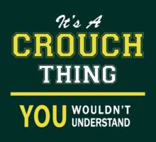It's A CROUCH thing, you wouldn't understand !! by satro