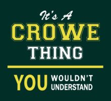It's A CROWE thing, you wouldn't understand !! by satro