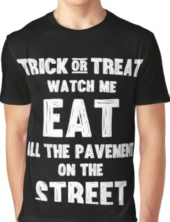 Trick or treating closer to the ground - white Graphic T-Shirt