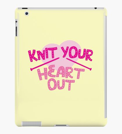KNIT YOUR HEART OUT iPad Case/Skin