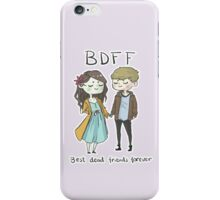 Best Dead Friends Forever iPhone Case/Skin