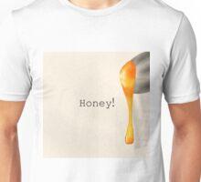 Honey! Unisex T-Shirt