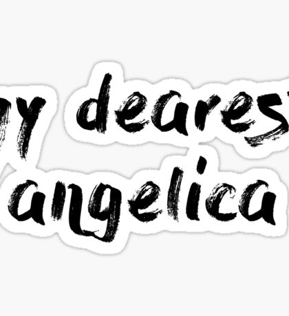 my dearest, angelica  Sticker