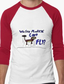 Who sez monkeys can't fly Men's Baseball ¾ T-Shirt