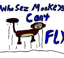 Who sez monkeys can't fly by BeeBeeQueen