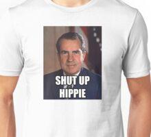 SHUT UP HIPPIE Unisex T-Shirt