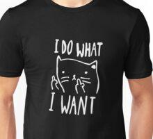 I Do What I Want - Funny Joke Cat Animal T Shirt Unisex T-Shirt