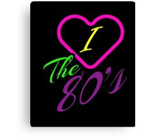 I love the 80s shirt Gift tee for men and women born in 1980's Awesome I Love 80th T-Shirt Canvas Print