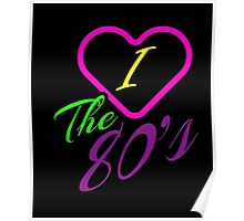 I love the 80s shirt Gift tee for men and women born in 1980's Awesome I Love 80th T-Shirt Poster