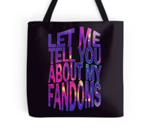 let me tell you about my fandoms Tote Bag