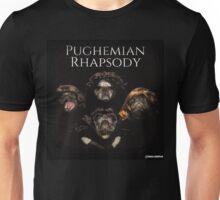 Pughemian Rhapsody Unisex T-Shirt