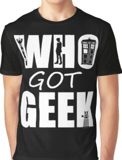 Doctor Who - Who Got Geek Graphic T-Shirt