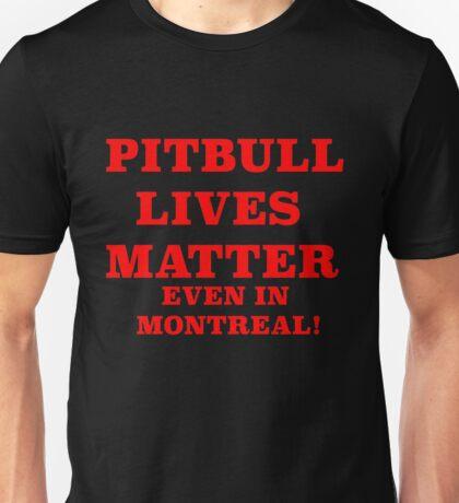 PITBULL LIVES MATTER EVEN ..... Unisex T-Shirt