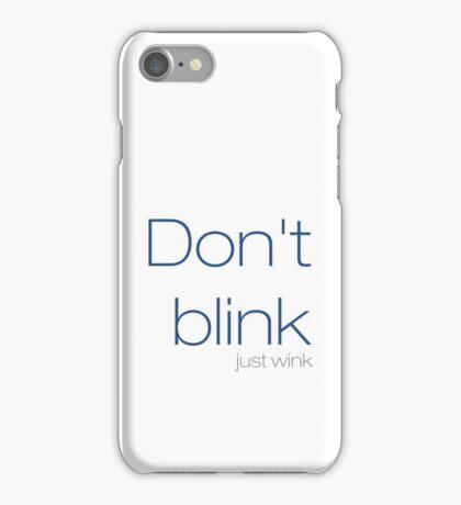 Don't blink, just wink iPhone Case/Skin