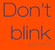 Don't blink, just wink Kids Clothes