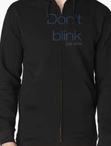 Don't blink, just wink T-Shirt