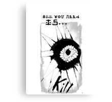 All You Need Is Kill Canvas Print