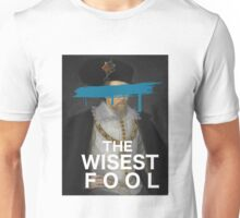 The Wisest Fool v.1 Unisex T-Shirt