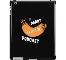 Daddy Sausage Podcast iPad Case/Skin
