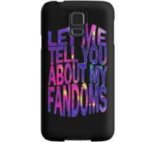 let me tell you about my fandoms Samsung Galaxy Case/Skin